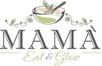 Mama Eat & Glow